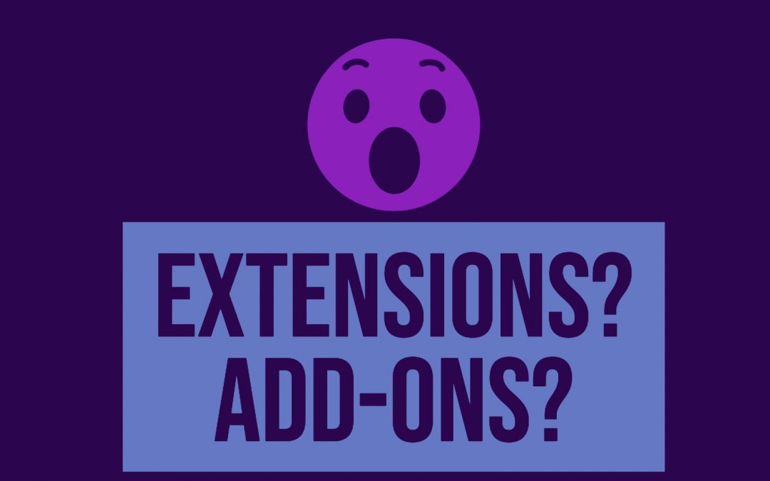 What are Extensions & Add-ons?