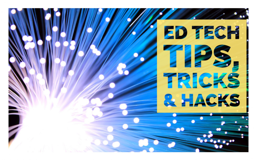 Ed Tech Tips, Tricks & Hacks #5 – The Final days of Windows edition