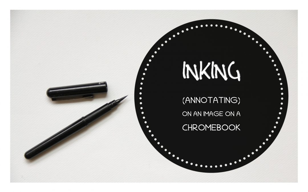 Inking & annotating screenshots with a Chromebook