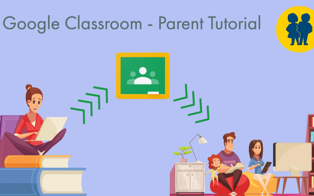 Google Classroom Video Walkthrough for Parents